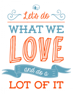 Sticker - Let's do what we love and do a lot of it
